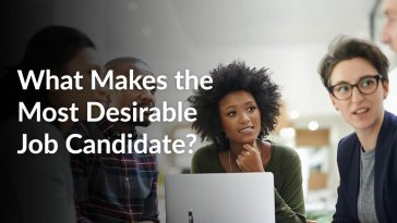 What Makes the Most Desirable Job Candidate - Hiring Managers Spill the Tea