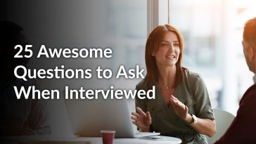 25 Awesome Questions to Ask When Interviewed