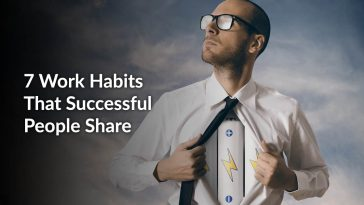 7 Work Habits That Successful People Share