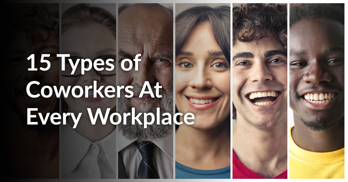 15 Types of Coworkers At Every Workplace (What's Good and